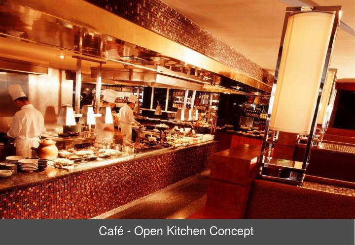 Café - Open Kitchen Concept