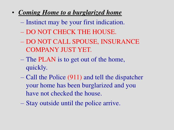 Coming Home to a burglarized home