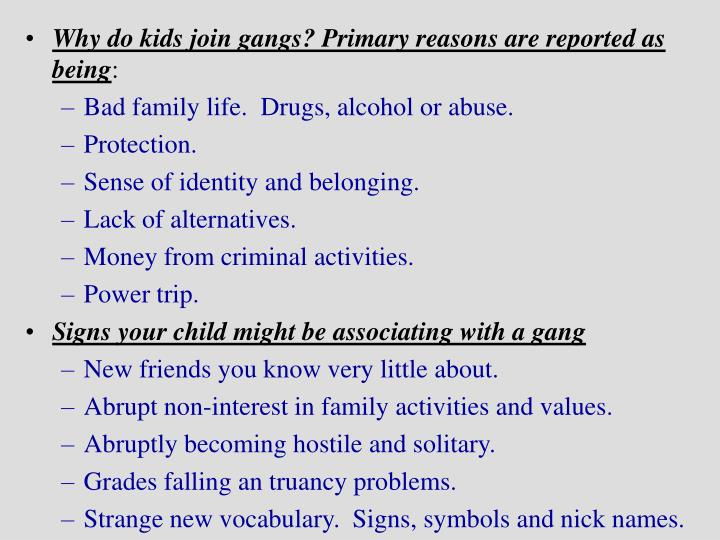 Why do kids join gangs? Primary reasons are reported as being