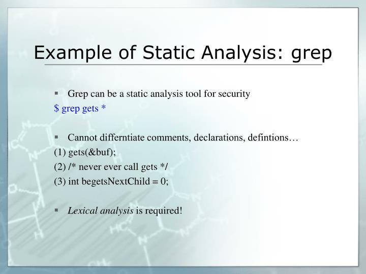 Example of Static Analysis: grep