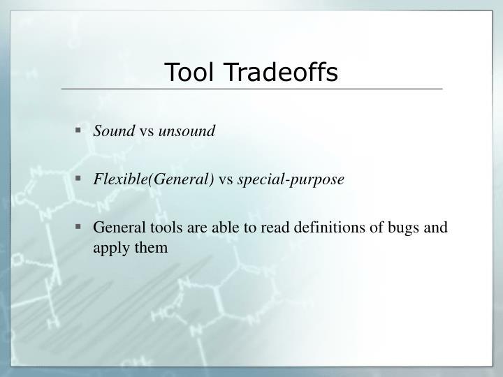 Tool Tradeoffs