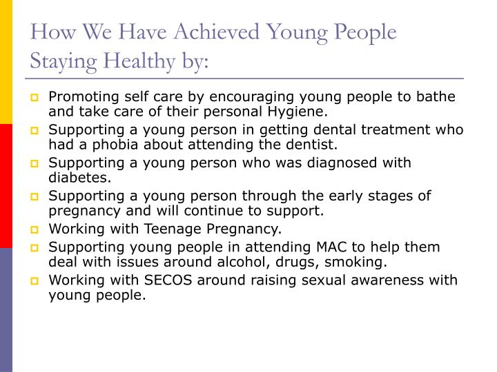 How We Have Achieved Young People Staying Healthy by: