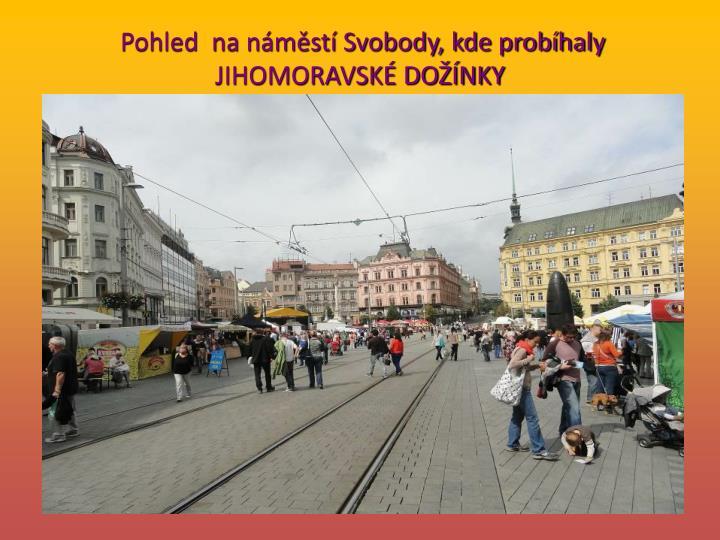 Pohled  na nmst Svobody, kde probhaly JIHOMORAVSK DONKY