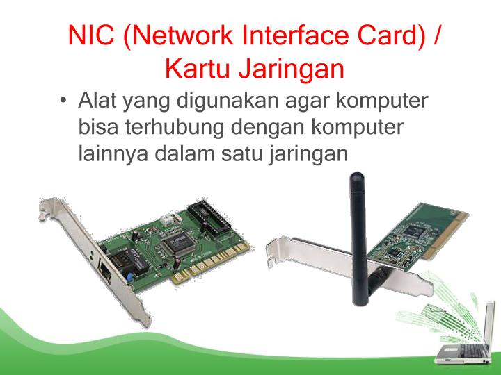 NIC (Network Interface Card) /
