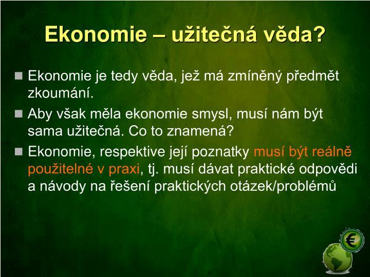 Ekonomie – užitečná věda?