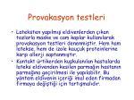 provakasyon testleri