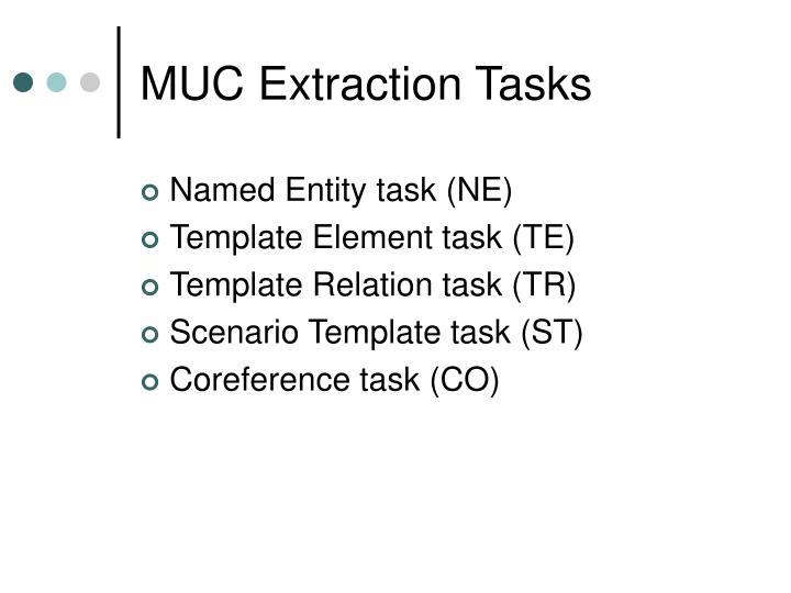 MUC Extraction Tasks
