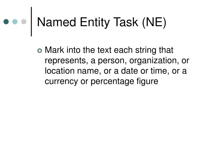 Named Entity Task (NE)