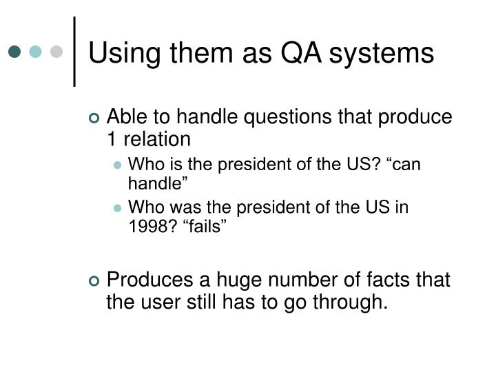 Using them as QA systems