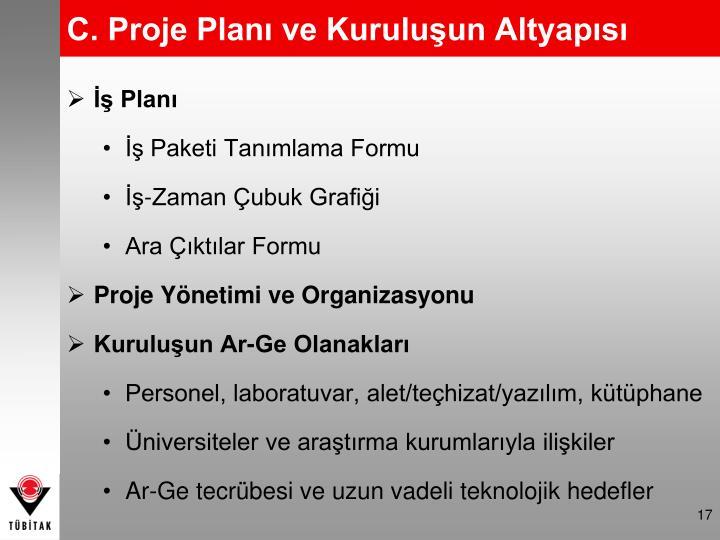 C. Proje Planı ve Kuruluşun Altyapısı