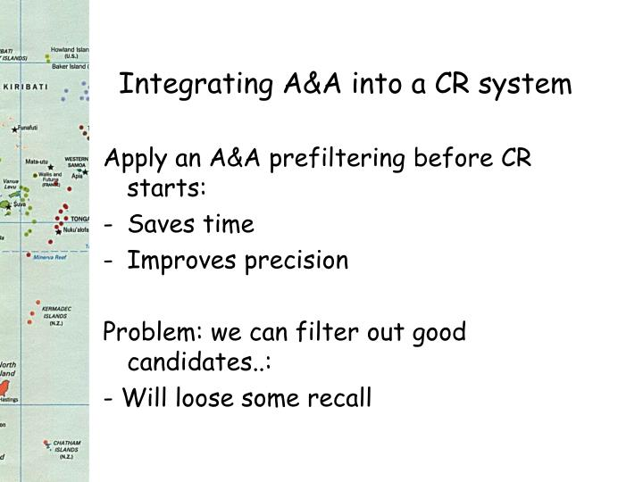 Integrating A&A into a CR system