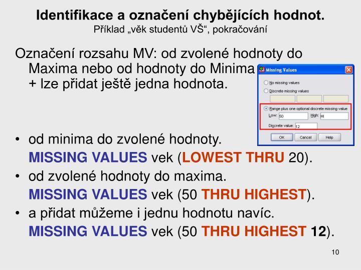 Identifikace a označení chybějících hodnot.