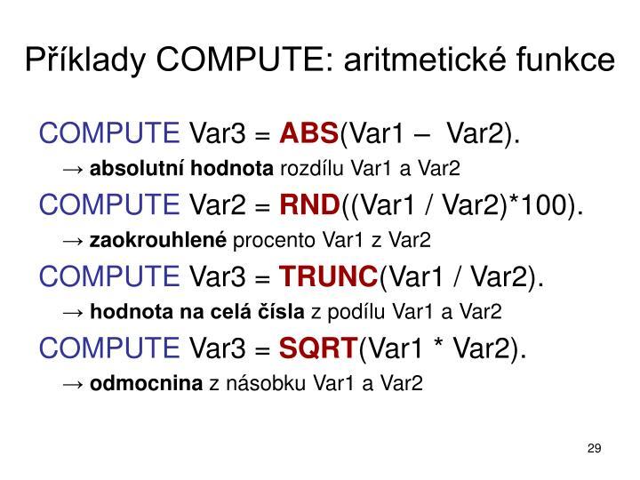 Příklady COMPUTE: aritmetické funkce