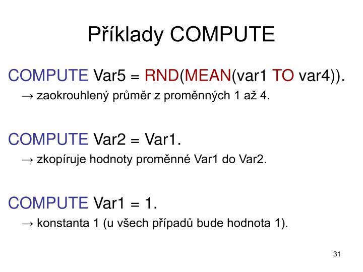 Příklady COMPUTE