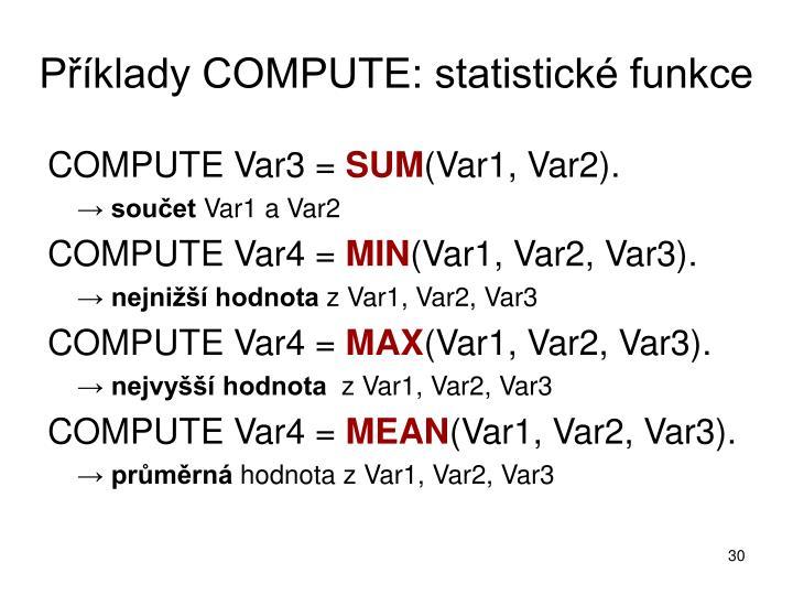 Příklady COMPUTE: statistické funkce