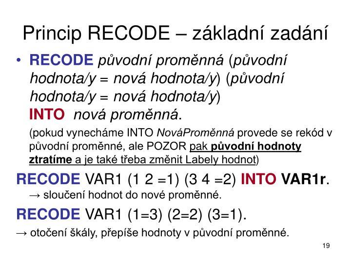 Princip RECODE – základní zadání