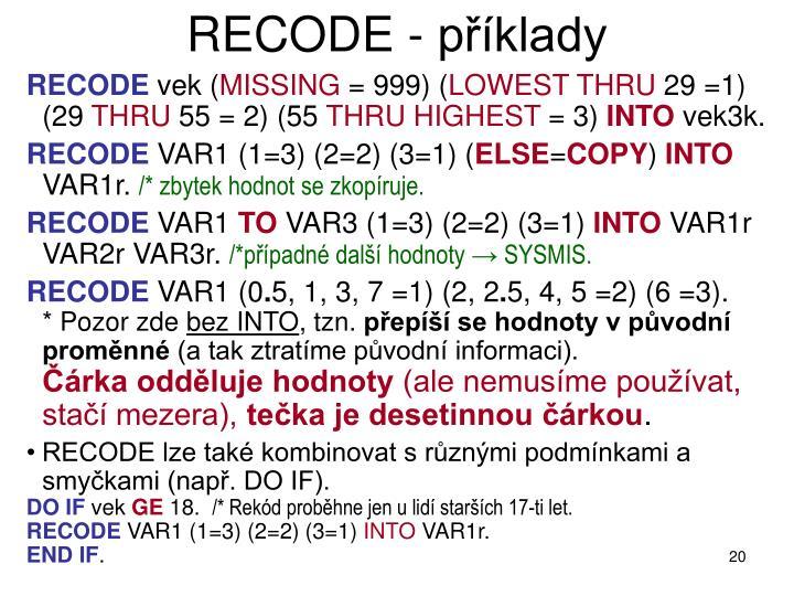 RECODE - příklady