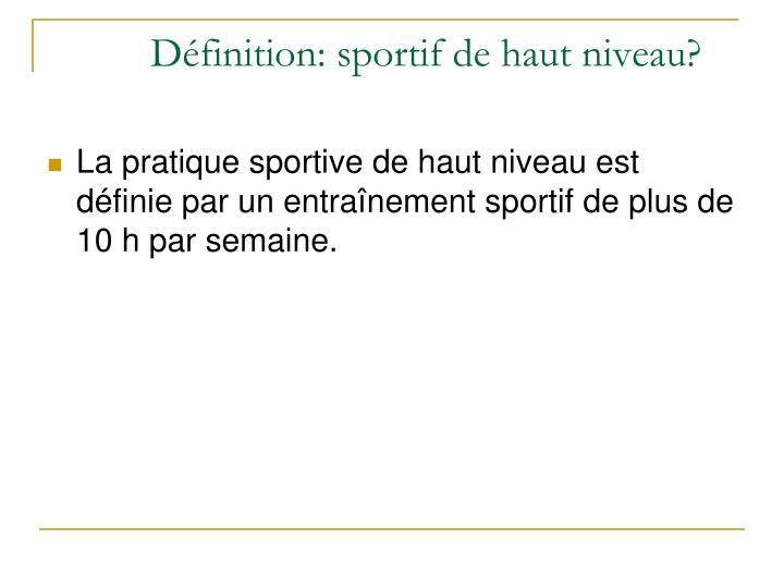 Définition: sportif de haut niveau?