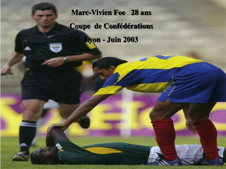 Marc-Vivien Foe   28 ans