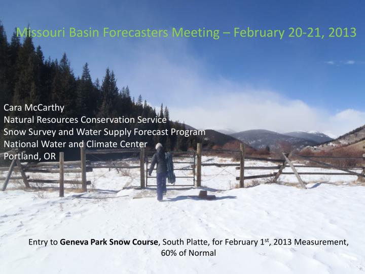 Missouri Basin Forecasters Meeting – February 20-21, 2013