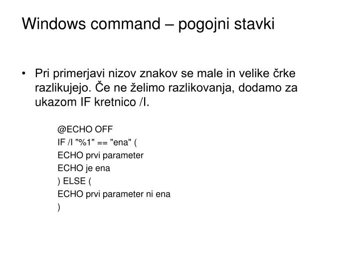 Windows command – pogojni stavki