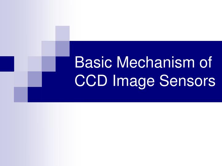 Basic Mechanism of CCD Image Sensors