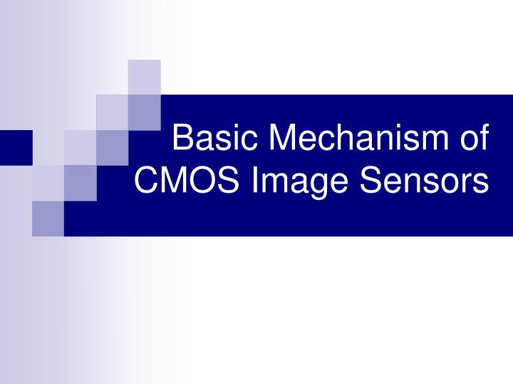 Basic Mechanism of CMOS Image Sensors