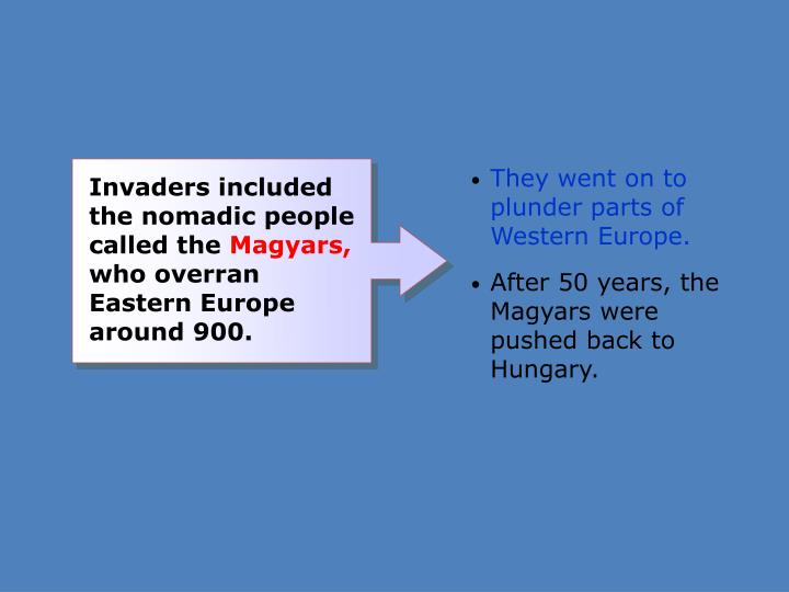 They went on to plunder parts of Western Europe.