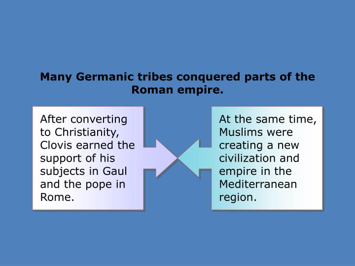 At the same time, Muslims were creating a new civilization and empire in the Mediterranean region.
