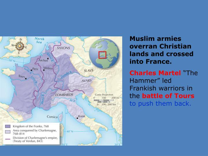 Muslim armies overran Christian lands and crossed into France.