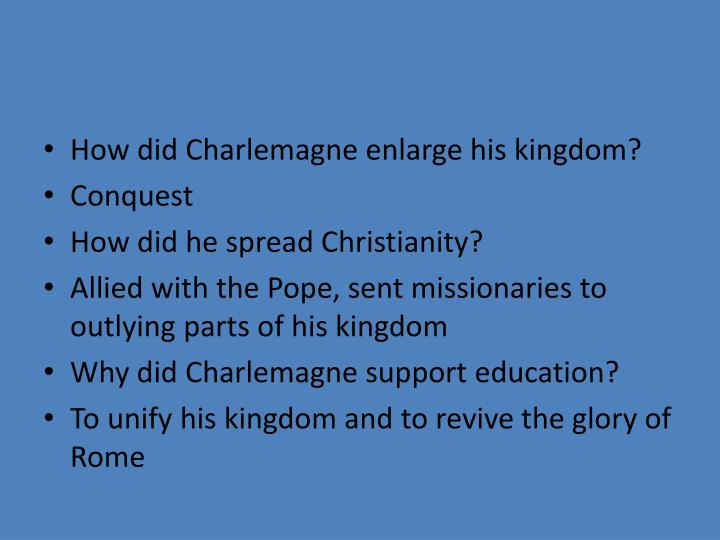 How did Charlemagne enlarge his kingdom?