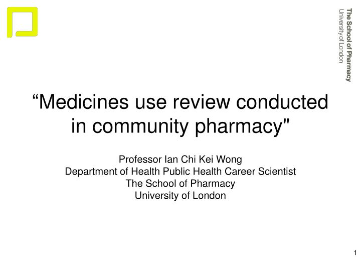 Medicines use review conducted in community pharmacy