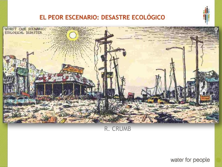 EL PEOR ESCENARIO: DESASTRE ECOLÓGICO