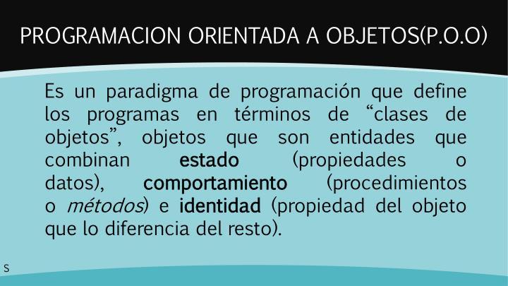 PROGRAMACION ORIENTADA A OBJETOS(P.O.O)