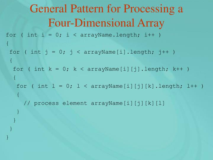 General Pattern for Processing a Four-Dimensional Array