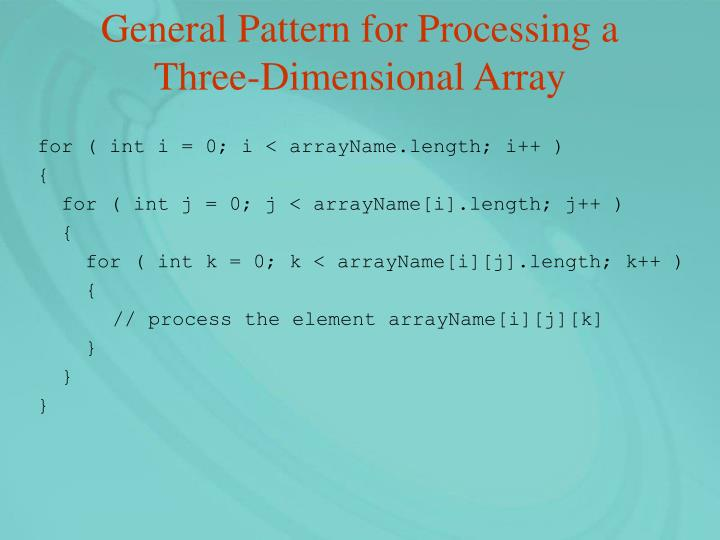 General Pattern for Processing a Three-Dimensional Array