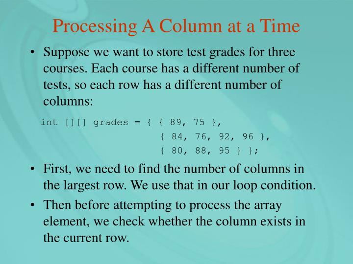Processing A Column at a Time