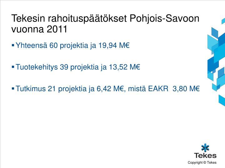 Tekesin rahoituspäätökset Pohjois-Savoon vuonna 2011
