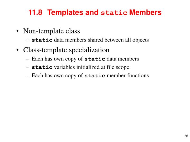 11.8  	Templates and