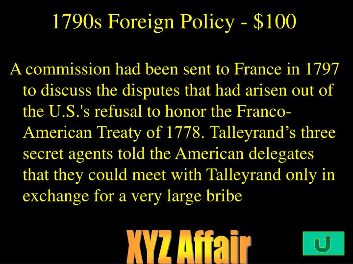 1790s Foreign Policy - $100