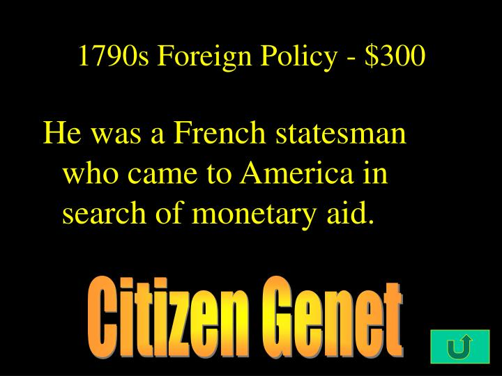 1790s Foreign Policy - $300