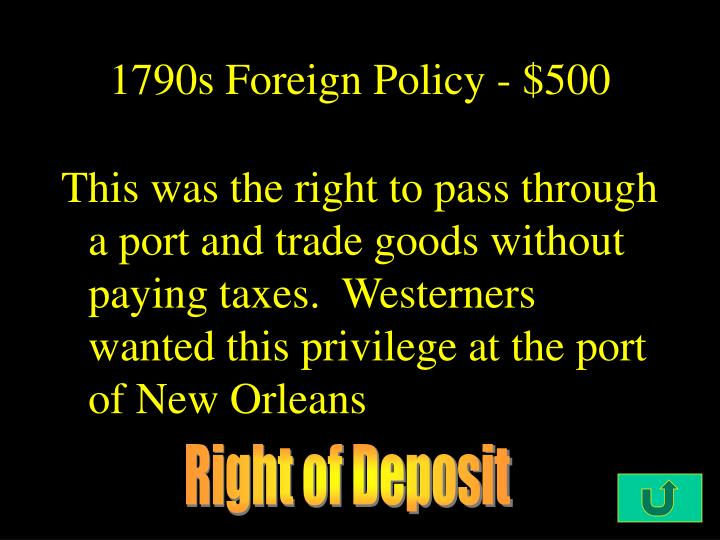 1790s Foreign Policy - $500