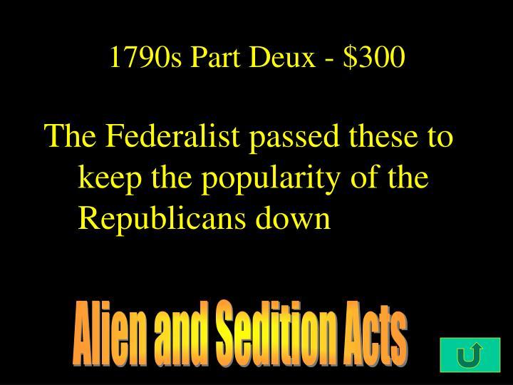 1790s Part Deux - $300