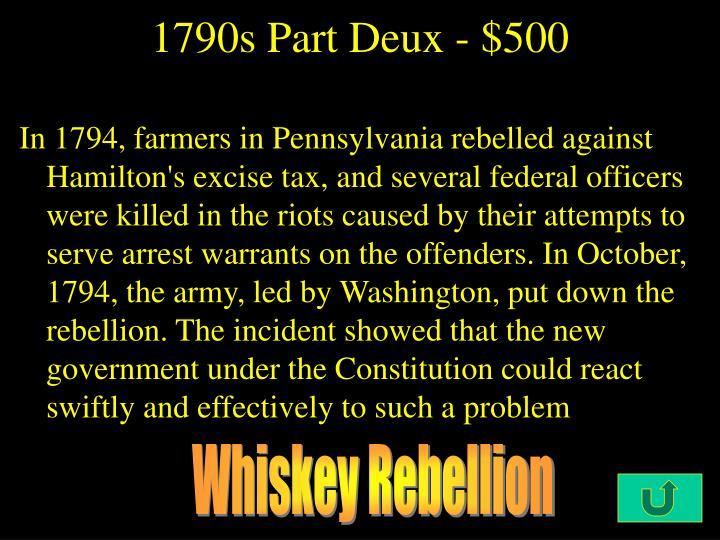 1790s Part Deux - $500