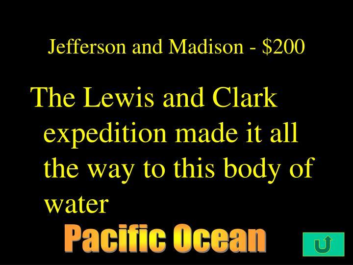 Jefferson and Madison - $200