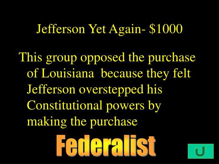Jefferson Yet Again- $1000