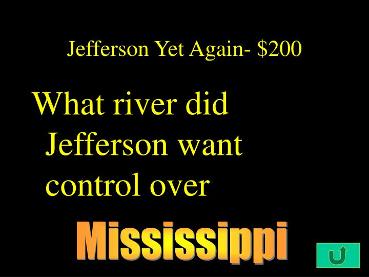 Jefferson Yet Again- $200