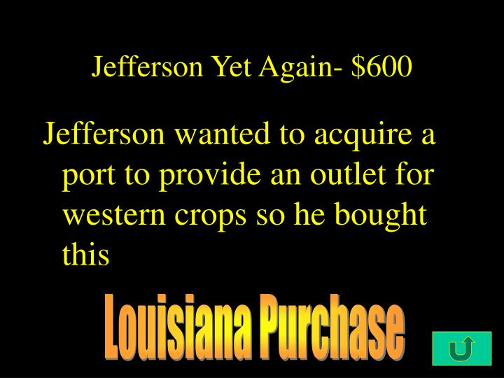 Jefferson Yet Again- $600