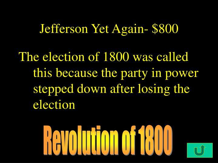 Jefferson Yet Again- $800