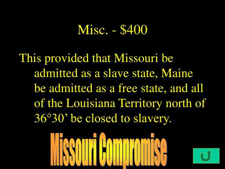 Misc. - $400